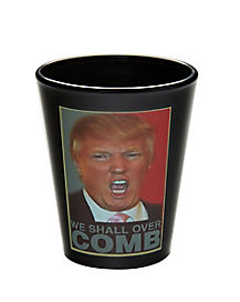 We Shall Over Comb Trump Shot Glass 1.5 oz