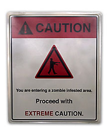 Caution Zombie Area Sign