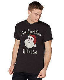 Ask Your Mom If I'm Real Santa Ugly Christmas T Shirt