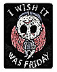 I Wish It Was Friday Fleece Blanket - Friday The 13th
