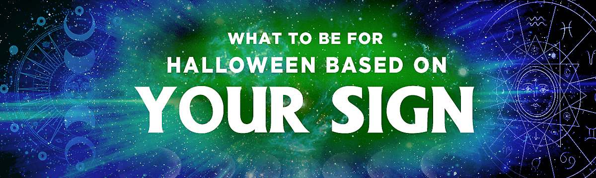 what to be for halloween based on your zodiac sign
